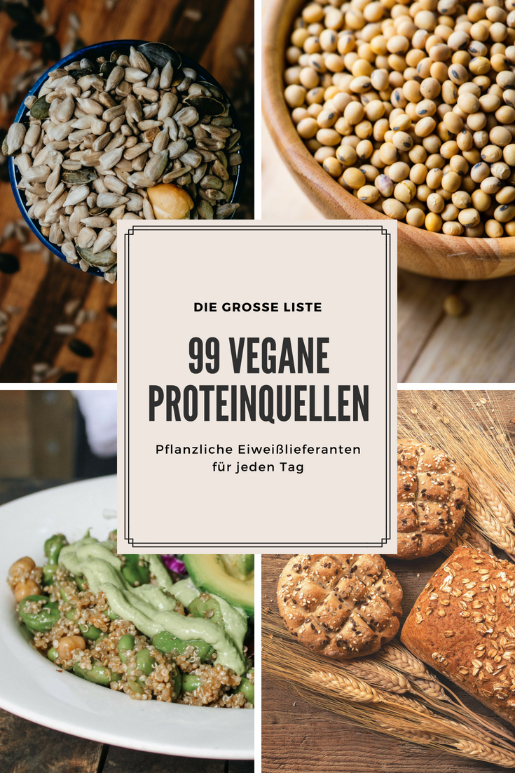 99 vegane Proteinquellen - die große Liste pflanzlicher Eiweißlieferanten